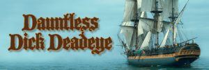Dauntless Dick Deadeye