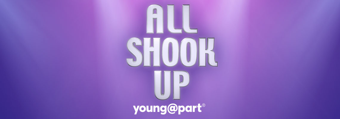 All Shook Up Young@Part®