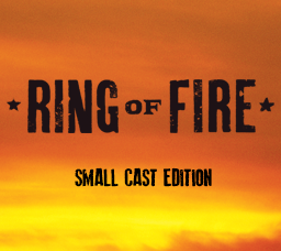 Ring of Fire - Small Cast Edition