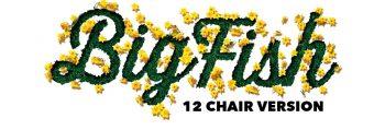 Big Fish: 12 Chair Version