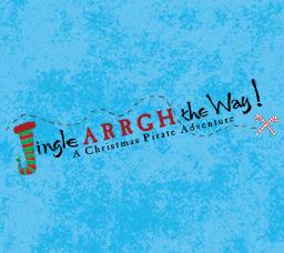 Jingle ARRGH the Way! A