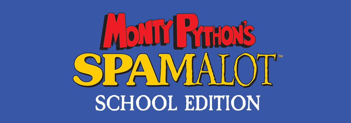 Monty Python's Spamalot School Edition