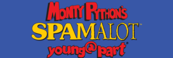 Monty Python's Spamalot Young@Part®