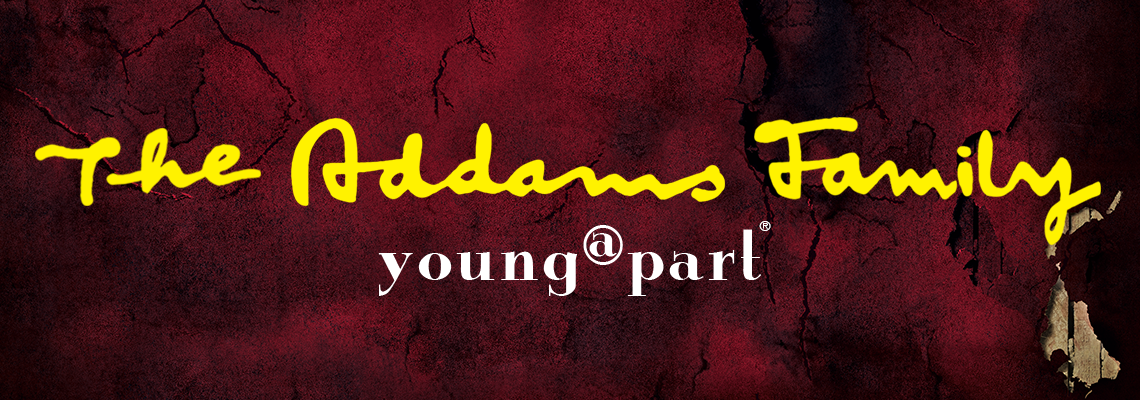 The Addams Family Young@Part®