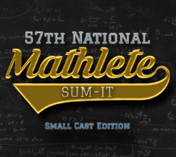 57th National Mathlete Sum-It - Small Cast Edition