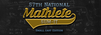 57th National Mathlete Sum-It – Small Cast Edition