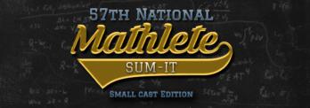 57th National Mathlete Sum-It – Small Cast Edition