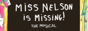 Miss Nelson is Missing Musical