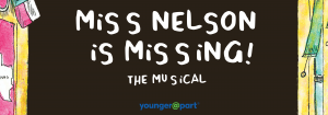 Miss Nelson is Missing Younger@Part® TYA Kids Musical
