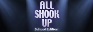 All Shook Up School Edition