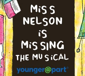 Miss Nelson is Missing Stage Musical Younger@Part®