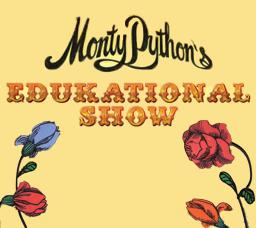 Monty Python Edukational Show
