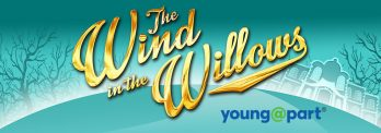 The Wind in the Willows Young@Part®